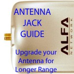 Guía de conector de antena: actualiza la antena para ampliar en gran medida el alcance/distancia de la señal.
